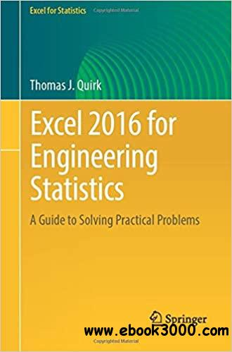 Excel 2016 for Engineering Statistics: A Guide to Solving Practical Problems