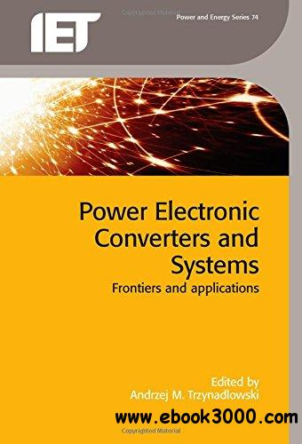 Power Electronic Converters and Systems: Frontiers and Applications