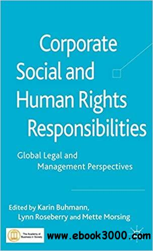 Corporate Social and Human Rights Responsibilities: Global, Legal and Management Perspectives