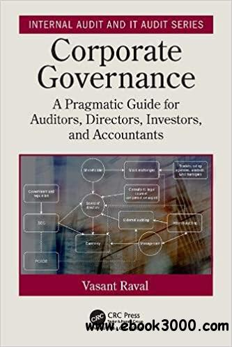 Corporate Governance: A Pragmatic Guide for Auditors, Directors, Investors, and Accountants
