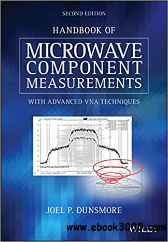 Handbook of Microwave Component Measurements: with Advanced VNA Techniques, 2 edition