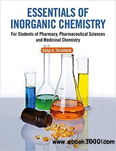 Essentials of Inorganic Chemistry: For Students of Pharmacy, Pharmaceutical Sciences and Medicinal Chemistry