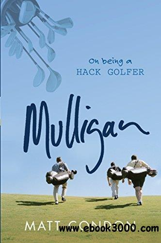 Mulligan: On being a hack golfer