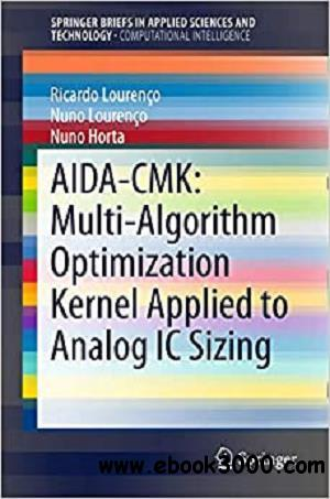 AIDA-CMK: Multi-Algorithm Optimization Kernel Applied to Analog IC Sizing (Briefs in Applied Sciences and Technology)