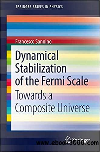 Dynamical Stabilization of the Fermi Scale: Towards a Composite Universe