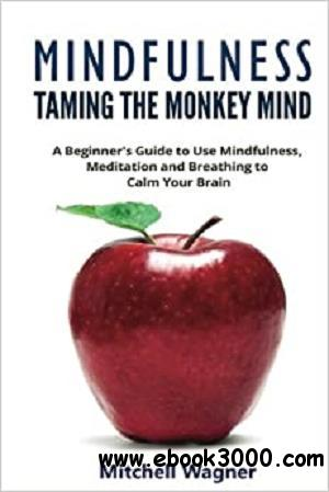 Mindfulness - Taming of the Monkey Mind