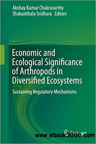 Economic and Ecological Significance of Arthropods in Diversified Ecosystems: Sustaining Regulatory Mechanisms