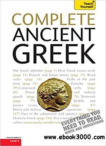 Complete Ancient Greek Beginner to Intermediate Course: Learn to read, write, speak and understand Ancient Greek