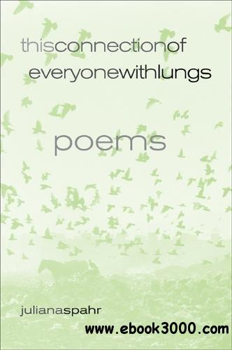 This Connection of Everyone with Lungs: Poems (New California Poetry)