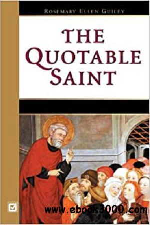 The Quotable Saint: Words of Wisdom from Thomas Aquinas to Vi