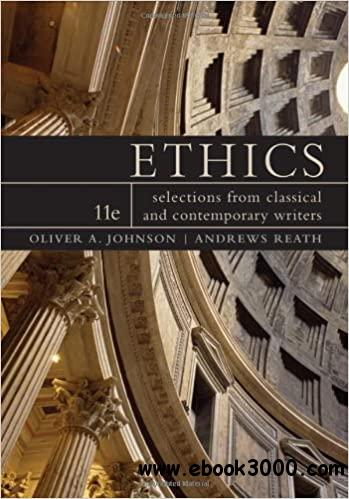 Ethics: Selections from Classic and Contemporary Writers, 11th Edition