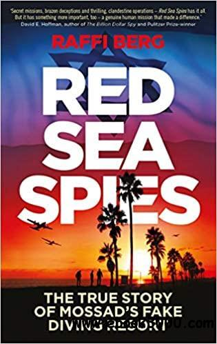 Red Sea Spies: The True Story of Mossad's Fake Holiday Resort