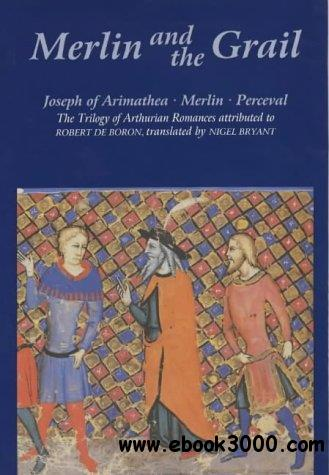 Merlin and the Grail: Joseph of Arimathea, Merlin, Perceval: The Trilogy of Arthurian Prose Romances attributed to Robert de Bo