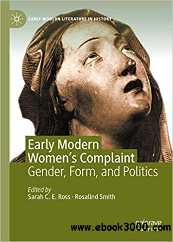 Early Modern Women's Complaint: Gender, Form, and Politics