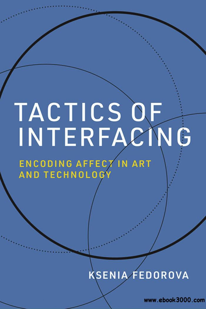 Tactics of Interfacing: Encoding Affect in Art and Technology (Leonardo)