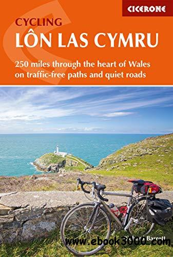 Cycling Lon Las Cymru: 250 miles through the heart of Wales on traffic-free paths and quiet roads