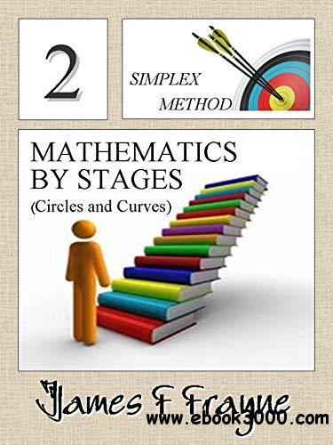 Mathematics by Stages: (Circles and Curves)