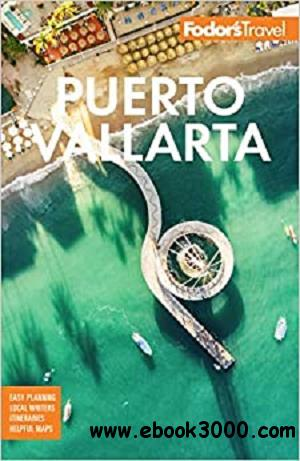 Fodor's Puerto Vallarta: With Guadalajara & the Riviera Nayarit (Full-color Travel Guide)