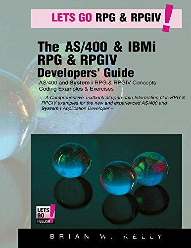 The AS/400 & IBM i RPG & RPGIV  Programming Guide: AS/400 and IBM i RPG & RPG IV Concepts, Coding Examples & Exercises
