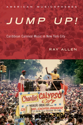 Jump Up! : Caribbean Carnival Music in New York City