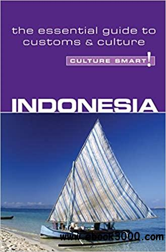 Indonesia: The Essential Guide to Customs & Culture