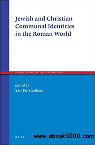 Jewish and Christian Communal Identities in the Roman World