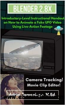 Blender 2.8X Introductory-Level Instructional Handout on How to Animate a Fake UFO Video Using Live-Action Footage