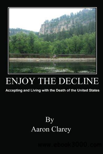 Enjoy the Decline: Accepting and Living with the Death of the United States