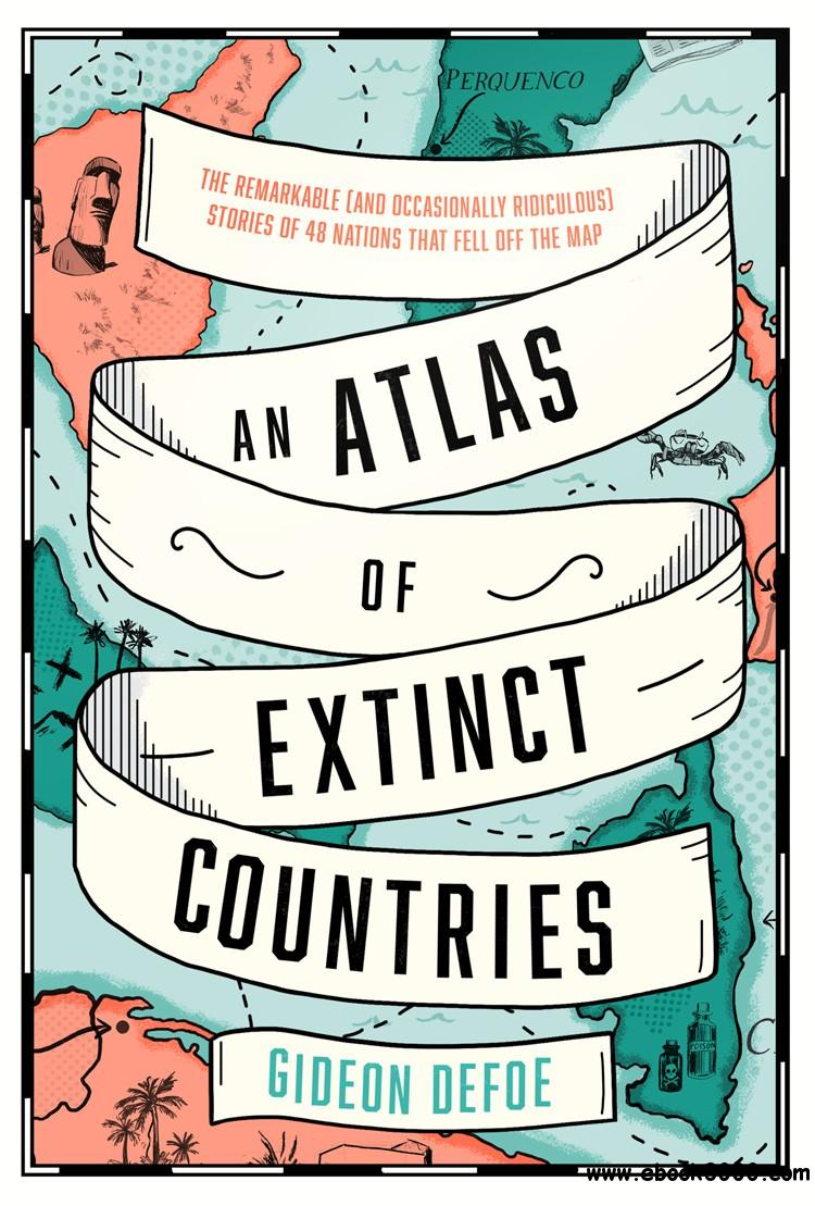 An Atlas of Extinct Countries: The Remarkable