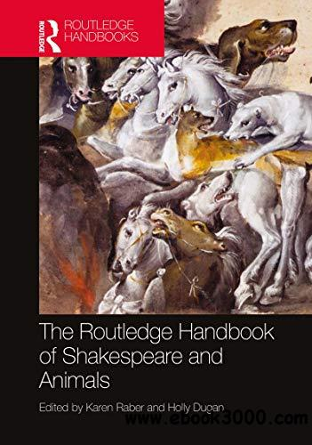 The Routledge Handbook of Shakespeare and Animals (Routledge Literature Handbooks)