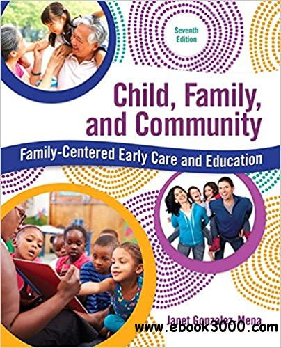 Child, Family, and Community: Family-Centered Early Care and Education, 7th  Edition