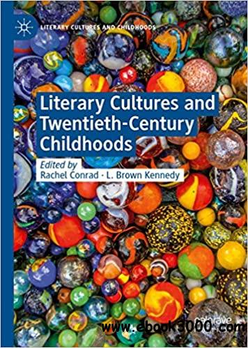 Literary Cultures and Twentieth-Century Childhoods