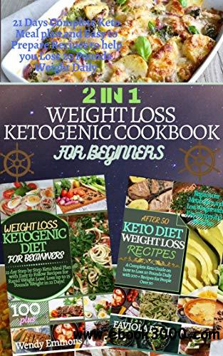 2 IN 1 WEIGHT LOSS KETOGENIC COOKBOOK FOR BEGINNERS