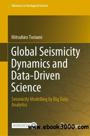 Global Seismicity Dynamics and Data-Driven Science: Seismicity Modelling by Big Data Analytics