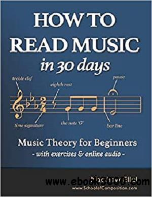 How to Read Music in 30 Days: Music Theory for Beginners - with exercises & online audio (Practical Music Theory)