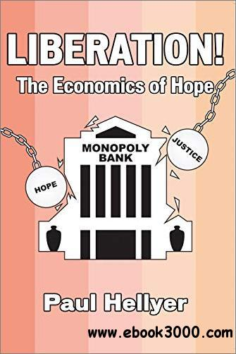 Liberated!: The Economics of Hope