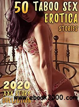 2020 TABOO XXX SEX STORIES : 50 EROTICA STORY COLLECTION