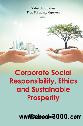 Corporate Social Responsibility, Ethics And Sustainable Prosperity