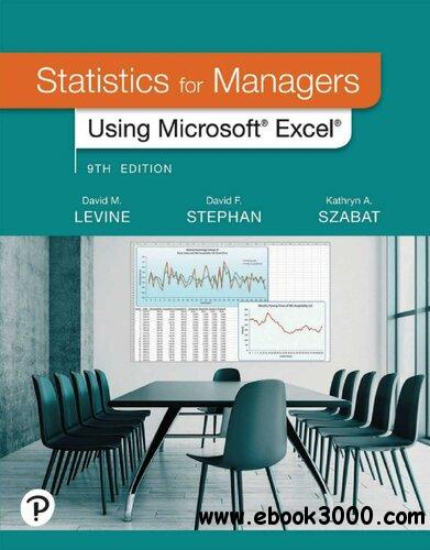 Statistics for Managers Using Microsoft Excel, 9th Edition