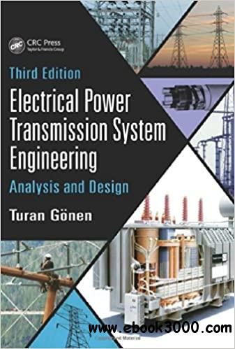 Electrical Power Transmission System Engineering: Analysis and Design, 3rd Edition (Instructor Resources)