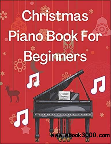 Christmas Piano Book For Beginners: Christmas Piano Sheet music book