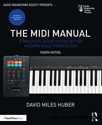 The MIDI Manual: A Practical Guide to MIDI within Modern Music Production, 4th Edition