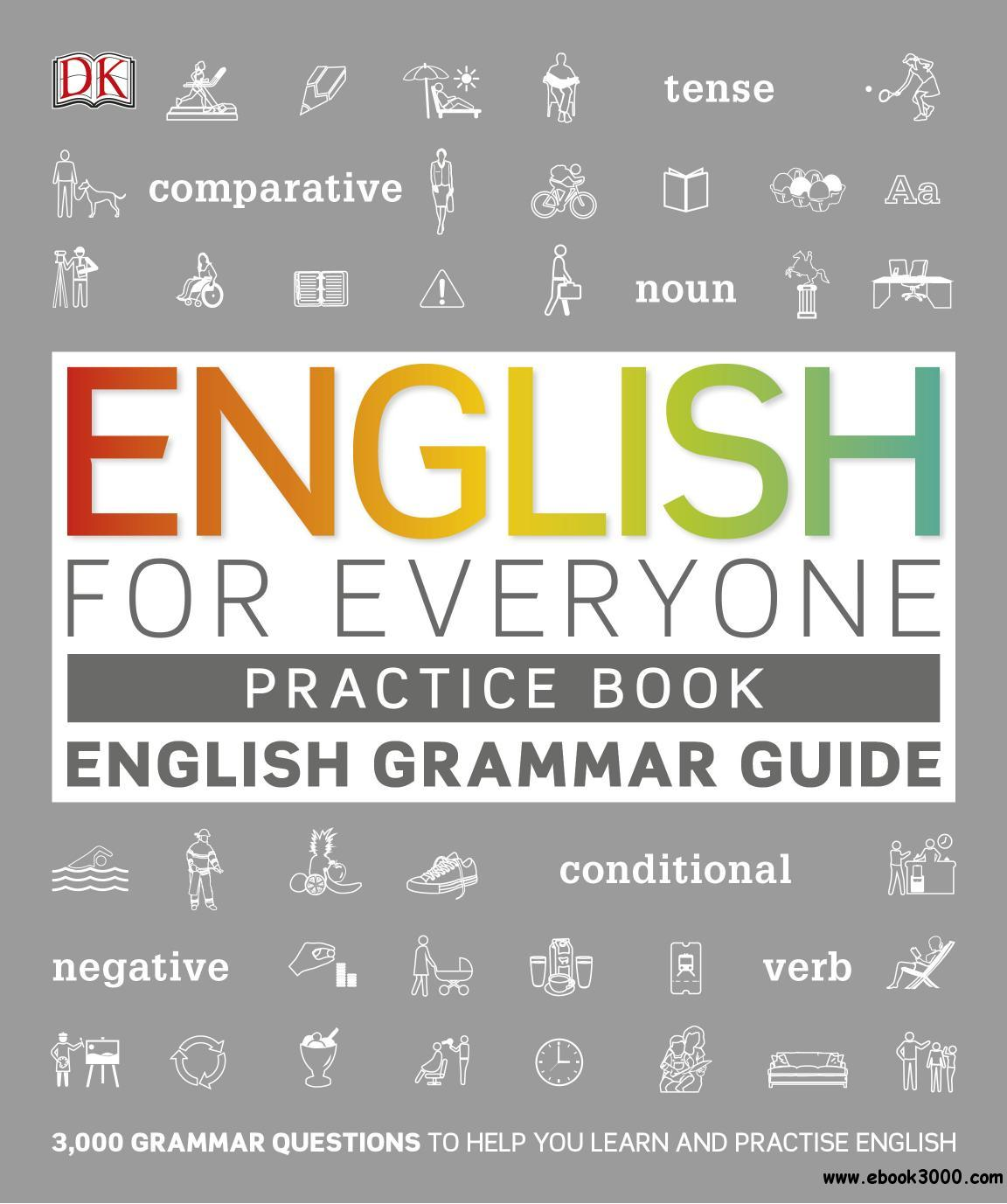 English for Everyone English Grammar Guide Practice Book: English language grammar exercises (English for Everyone)
