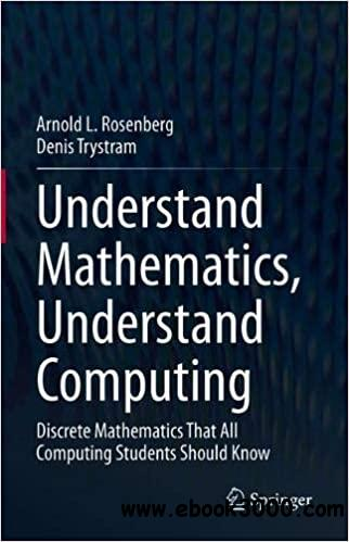 Understand Mathematics, Understand Computing: Discrete Mathematics That All Computing Students Should Know