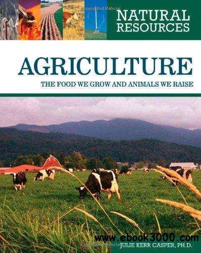 Agriculture: The Food We Grow and Animals We Raise
