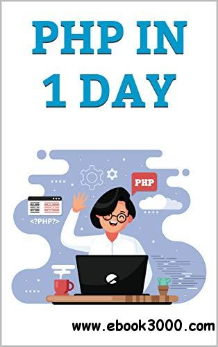 php in 1 day: php programming for Beginners (Programation Book 2)