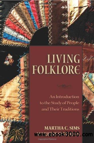 Living Folklore: An Introduction to the Study of People and Their Traditions