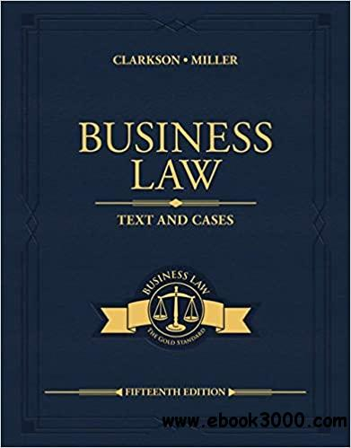 Business Law: Text and Cases  Ed 15