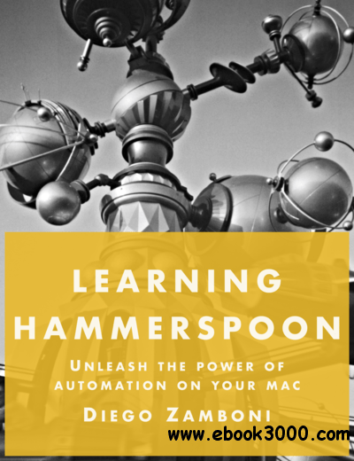 Learning Hammerspoon: Unleash the power of automation on your Mac