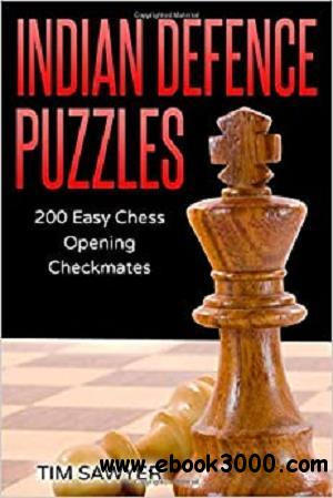 Indian Defence Puzzles: 200 Easy Chess Opening Checkmates (Easy Puzzles)